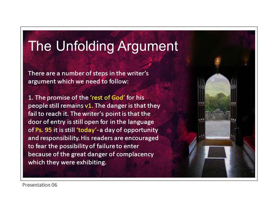 Presentation 06 2.The Israelites long ago failed to enter into their rest [i.e.