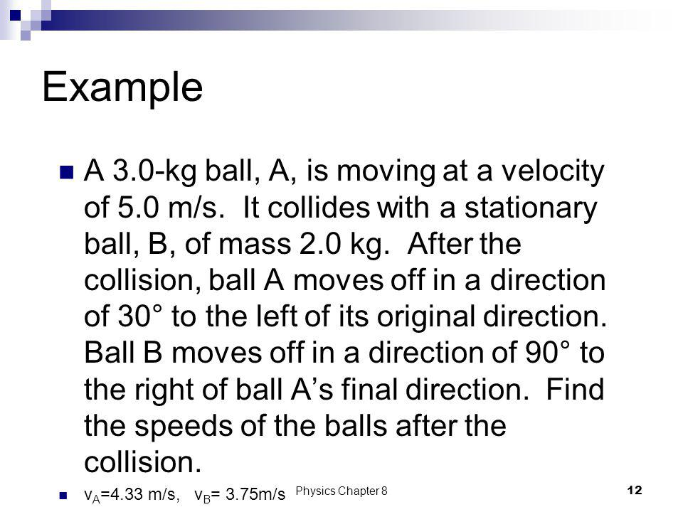 Example A B 30° 90° 11Physics Chapter 8