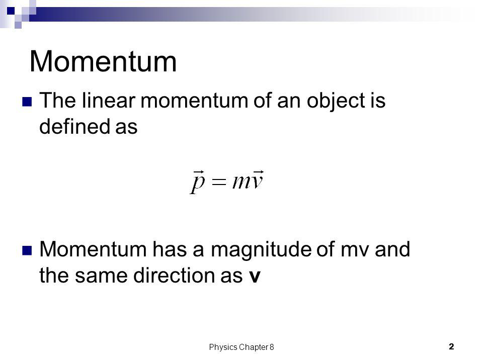 Momentum, impulse, and collisions Chapter 8 Sections 1-5