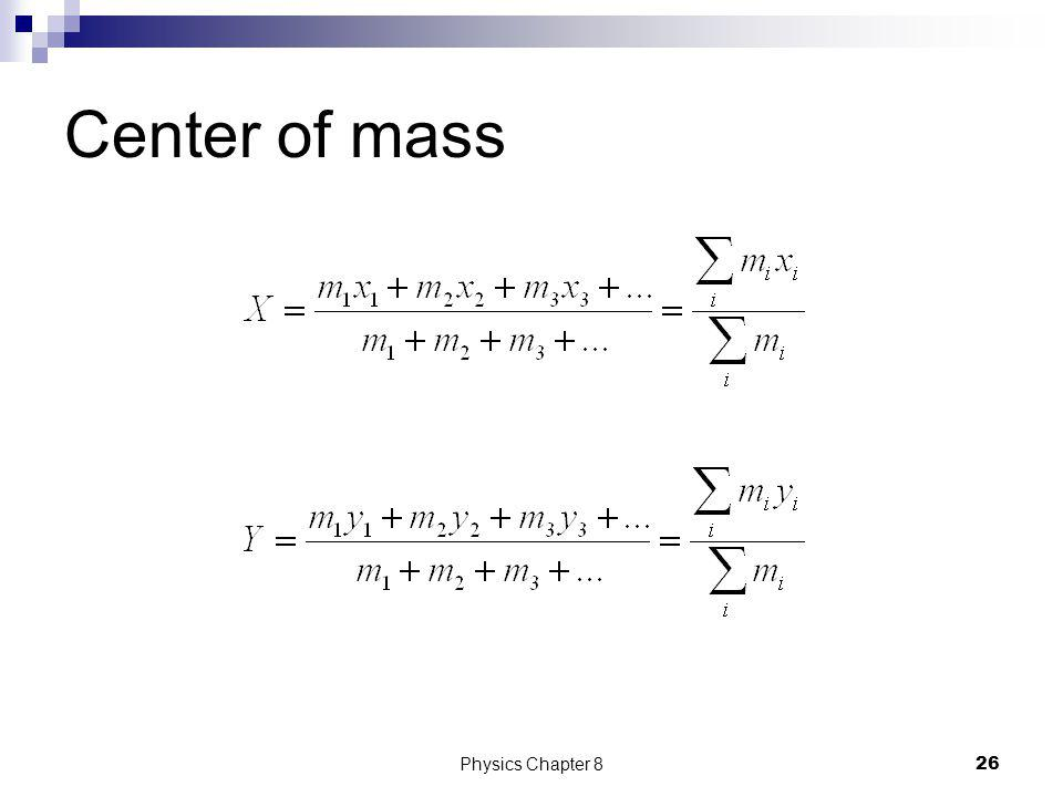 Center of mass The center of mass of a system of particles is a weighted average of the position of the particles If we have several particles with ma