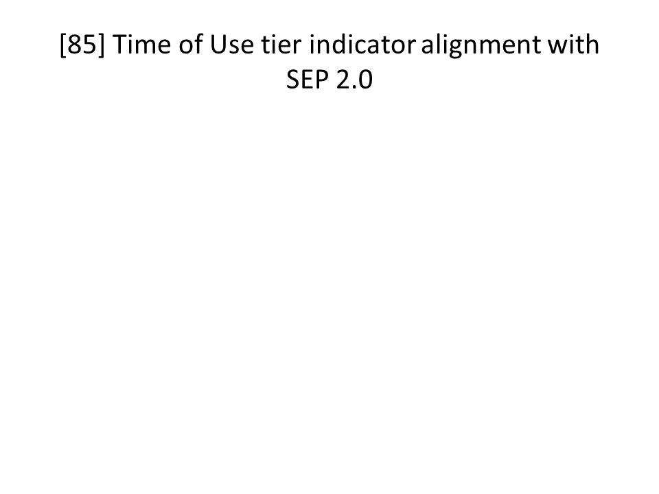 [85] Time of Use tier indicator alignment with SEP 2.0