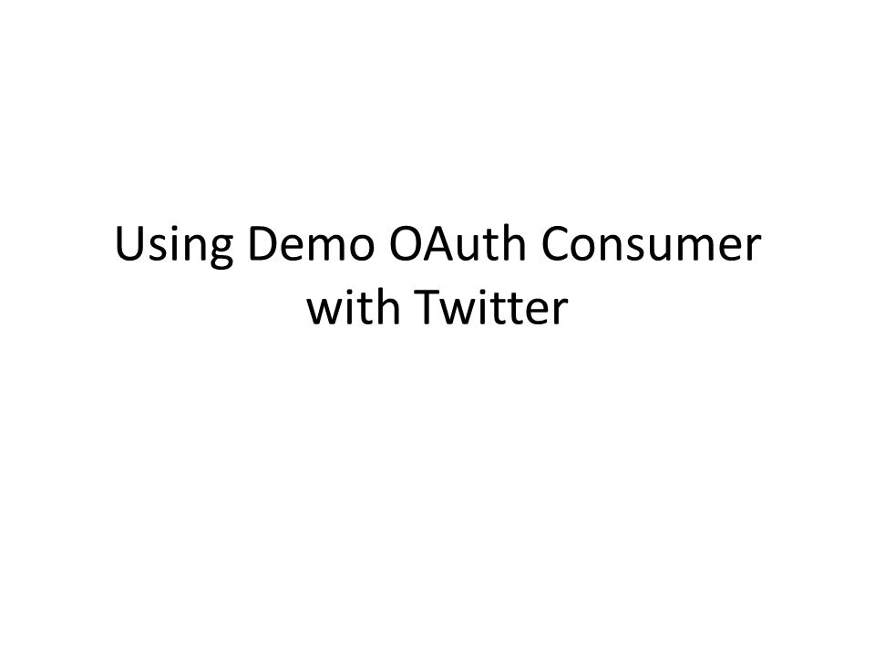 Using Demo OAuth Consumer with Twitter