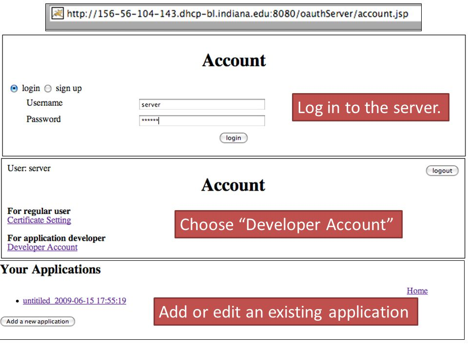 Log in to the server. Choose Developer Account Add or edit an existing application