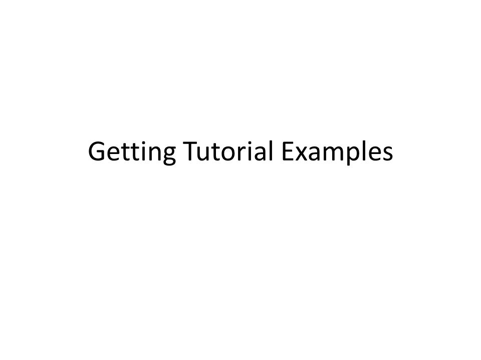 Getting Tutorial Examples
