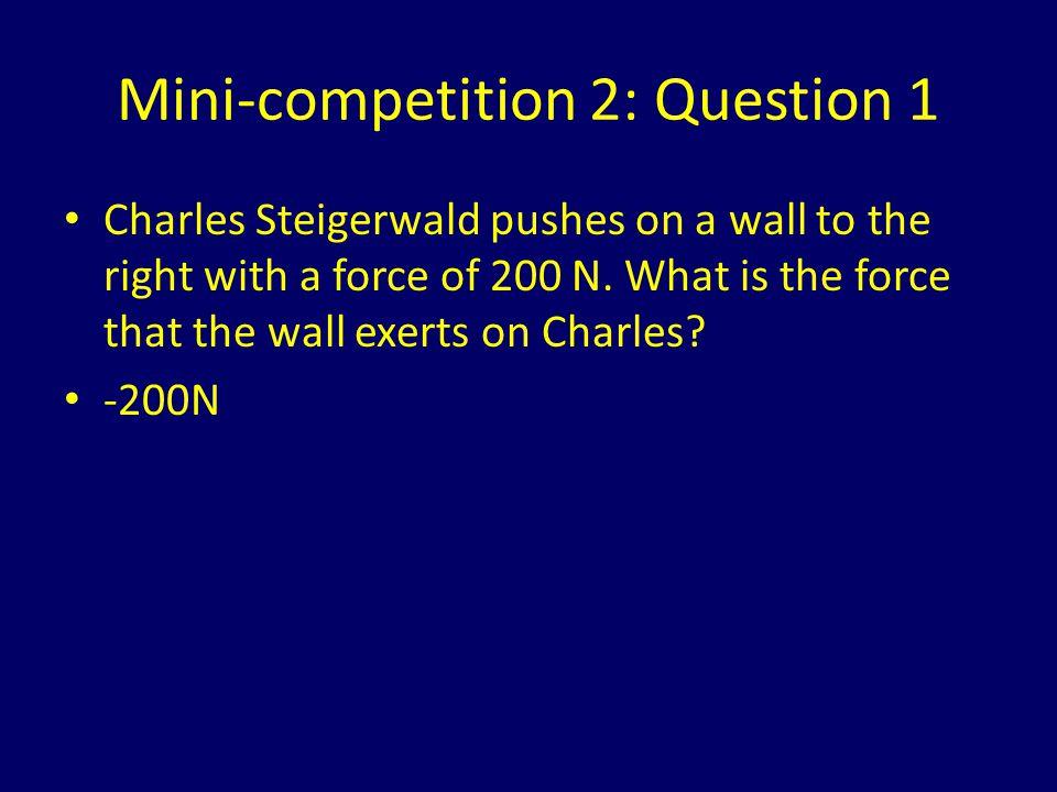 Mini-competition 2: Question 2 Kurt Stegmeier (mass 63 kg) and Dr.