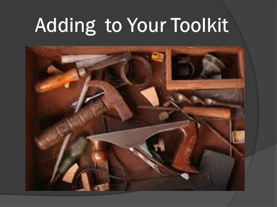 Adding to Your Toolkit