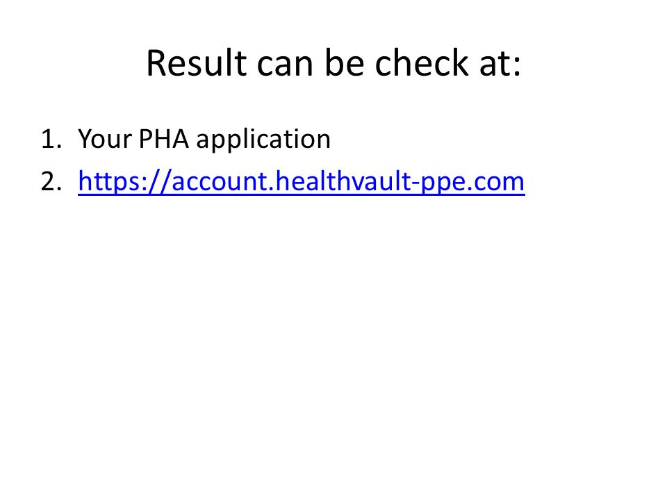 Result can be check at: 1.Your PHA application 2.https://account.healthvault-ppe.comhttps://account.healthvault-ppe.com