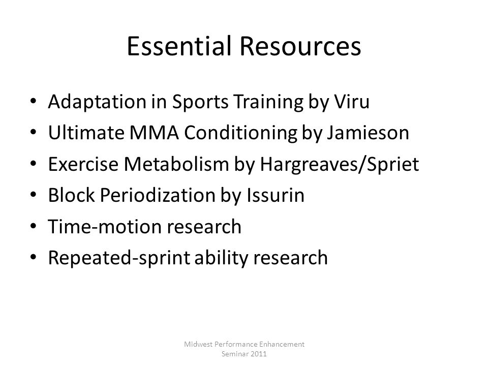 Essential Resources Adaptation in Sports Training by Viru Ultimate MMA Conditioning by Jamieson Exercise Metabolism by Hargreaves/Spriet Block Periodi