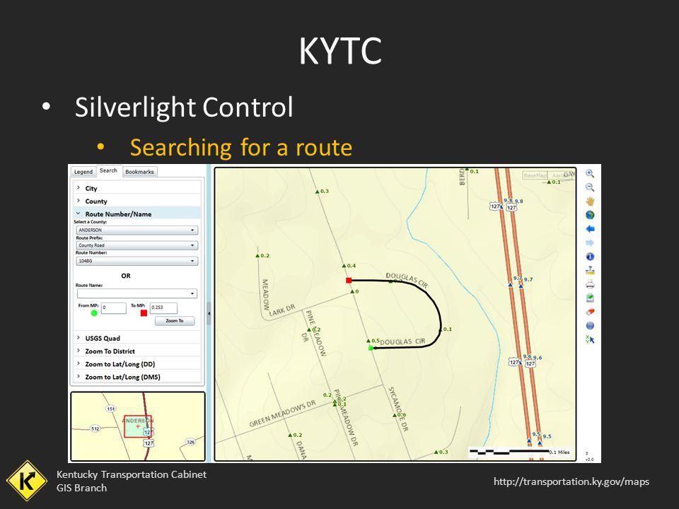 Kentucky Transportation Cabinet GIS Branch http://transportation.ky.gov/maps Silverlight Control Searching for a route KYTC