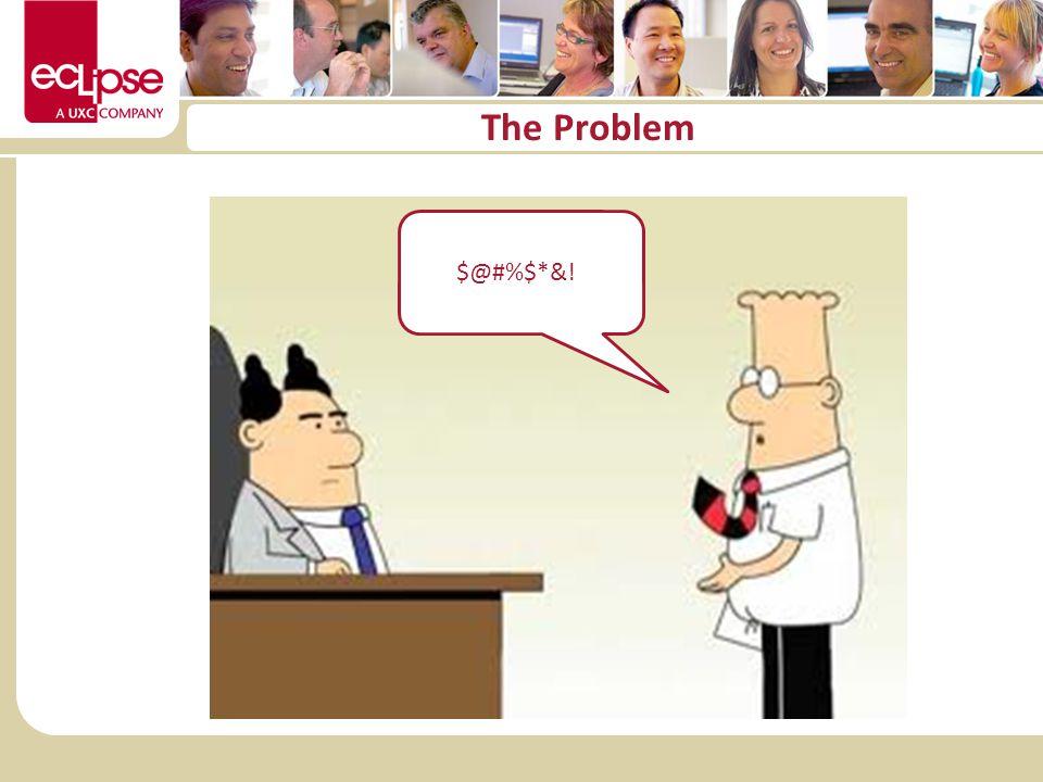 The Problem $@#%$*&!