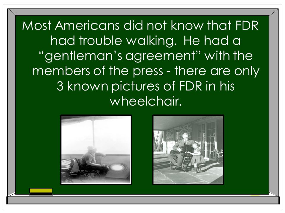 Most Americans did not know that FDR had trouble walking.
