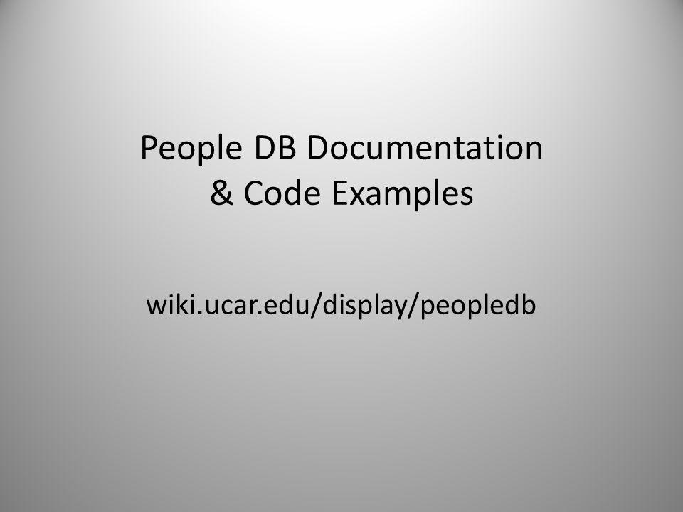 People DB Documentation & Code Examples wiki.ucar.edu/display/peopledb