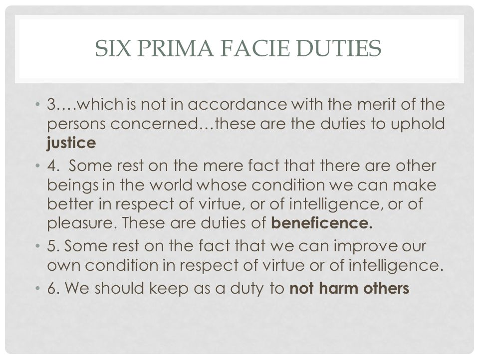 SIX PRIMA FACIE DUTIES 3….which is not in accordance with the merit of the persons concerned…these are the duties to uphold justice 4. Some rest on th