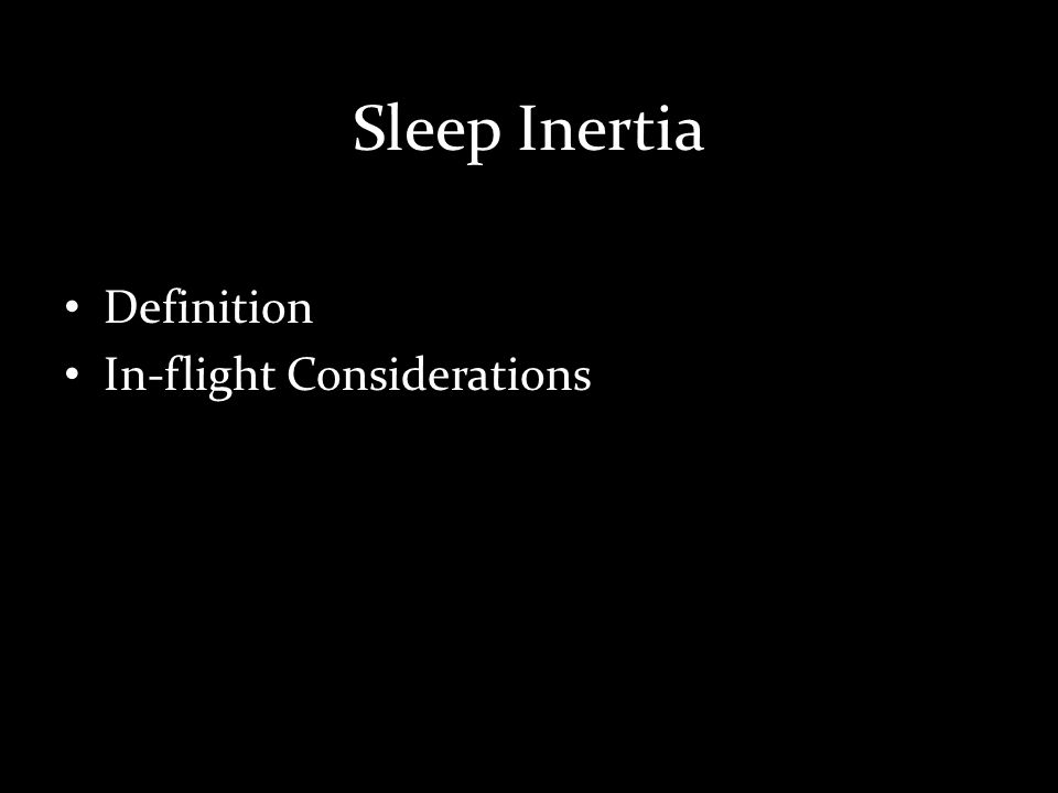 Sleep Inertia Definition In-flight Considerations