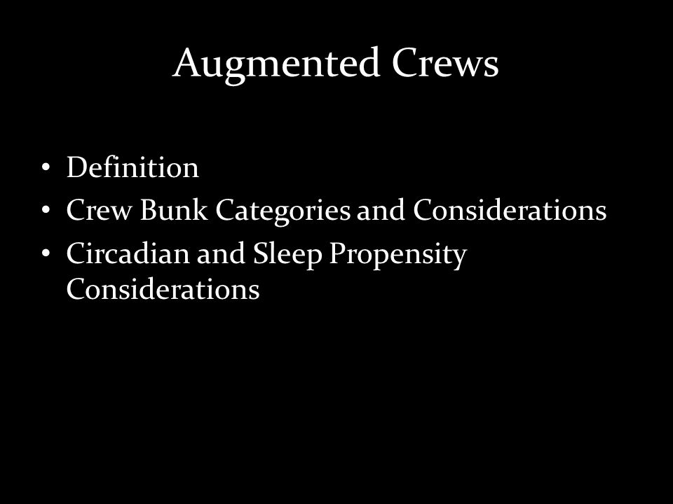 Augmented Crews Definition Crew Bunk Categories and Considerations Circadian and Sleep Propensity Considerations