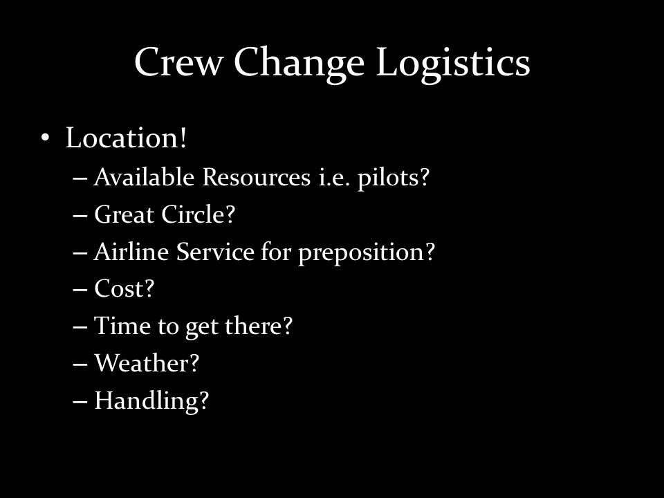 Crew Change Logistics Location. – Available Resources i.e.