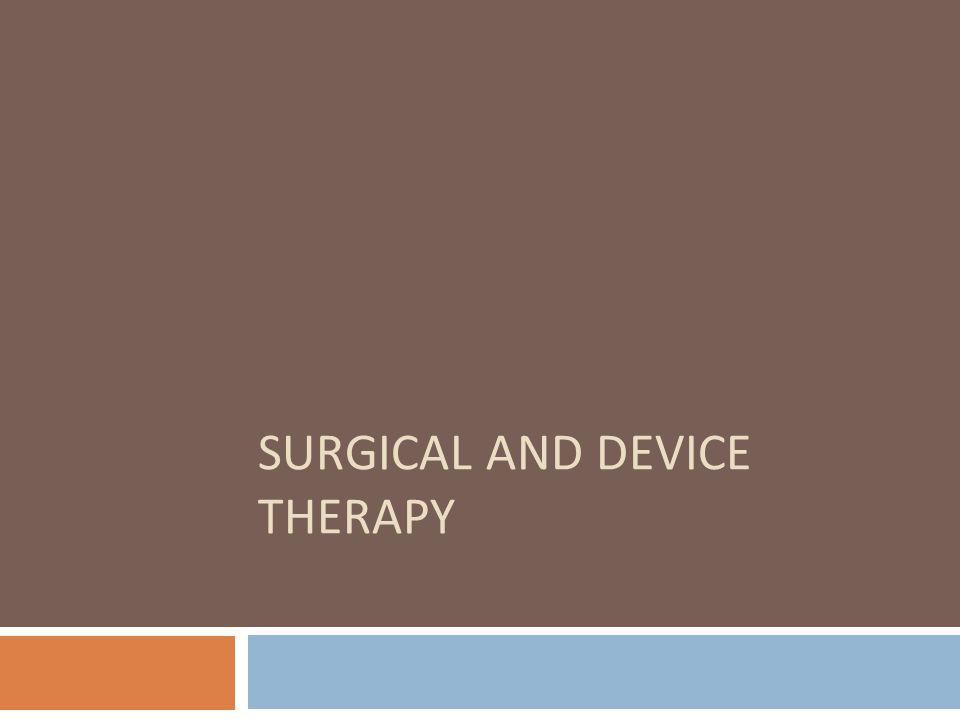 SURGICAL AND DEVICE THERAPY