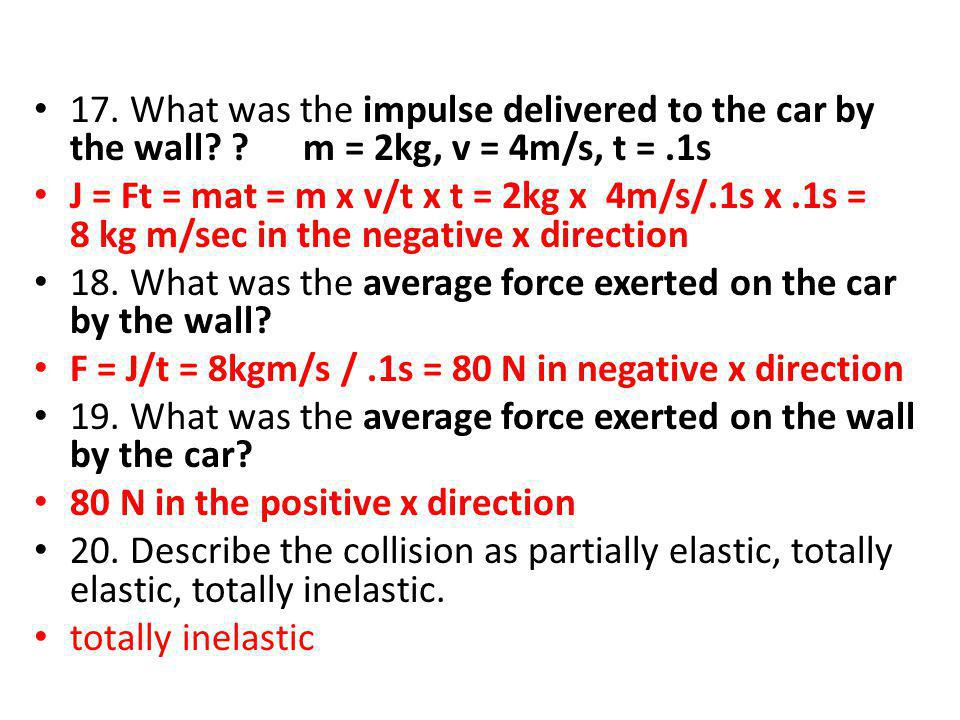 17.What was the impulse delivered to the car by the wall.