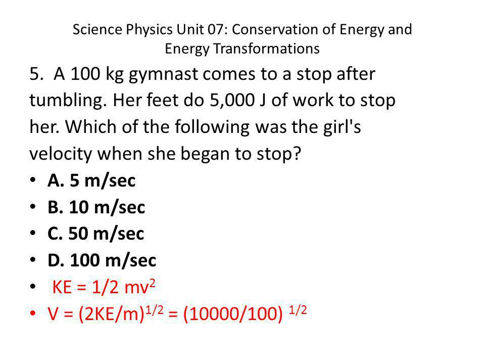 Science Physics Unit 07: Conservation of Energy and Energy Transformations 5.