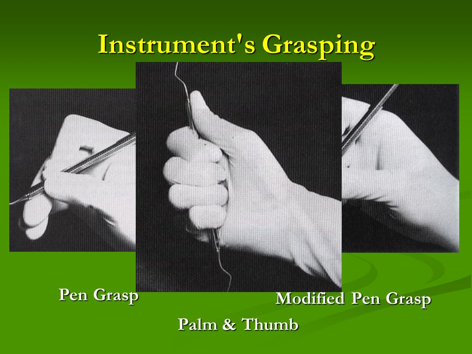Instrument's Grasping Pen Grasp Modified Pen Grasp Palm & Thumb