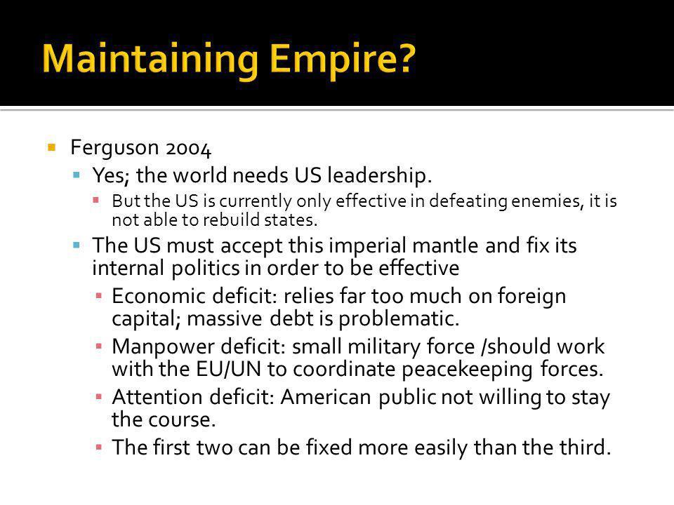 Ferguson 2004 Yes; the world needs US leadership.