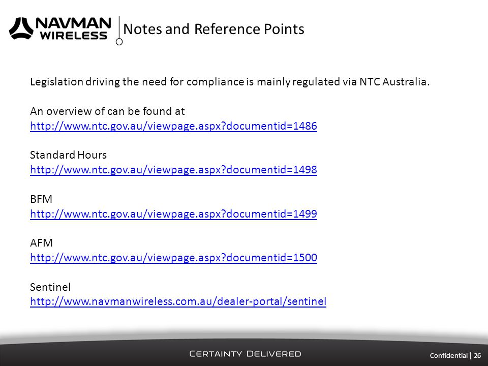 Notes and Reference Points Confidential | 26 Legislation driving the need for compliance is mainly regulated via NTC Australia.