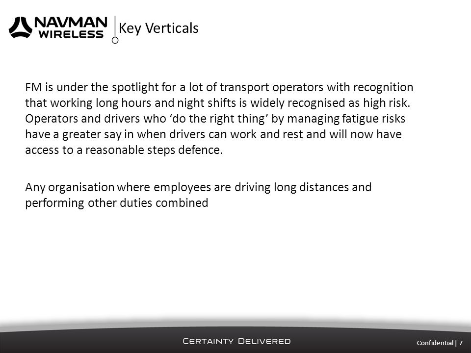 Key Verticals Confidential | 7 FM is under the spotlight for a lot of transport operators with recognition that working long hours and night shifts is widely recognised as high risk.