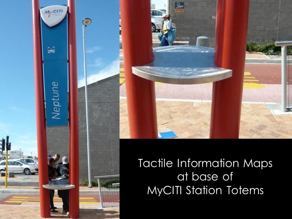 Tactile Information Maps at base of MyCITI Station Totems
