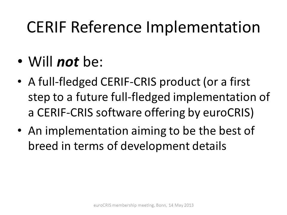 CERIF Reference Implementation Architecture euroCRIS membership meeting, Bonn, 14 May 2013