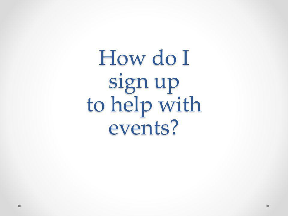 How do I sign up to help with events?