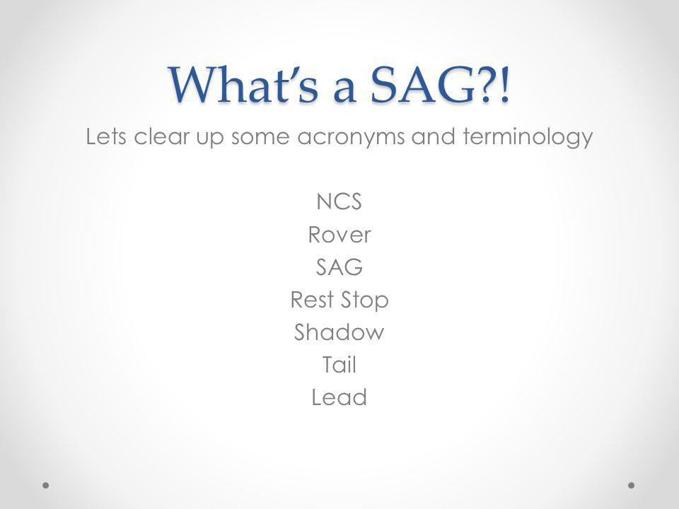 Whats a SAG?! Lets clear up some acronyms and terminology NCS Rover SAG Rest Stop Shadow Tail Lead