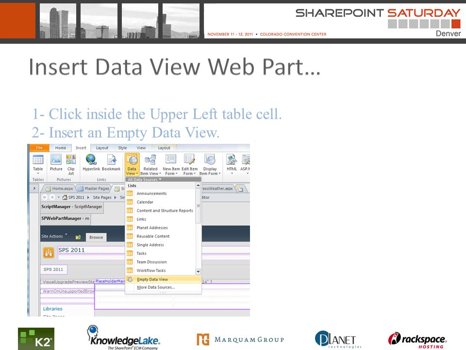 1- Click inside the Upper Left table cell. 2- Insert an Empty Data View.