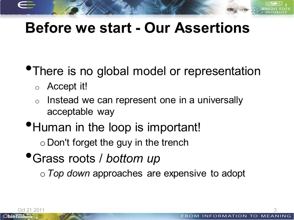 Before we start - Our Assertions There is no global model or representation o Accept it.