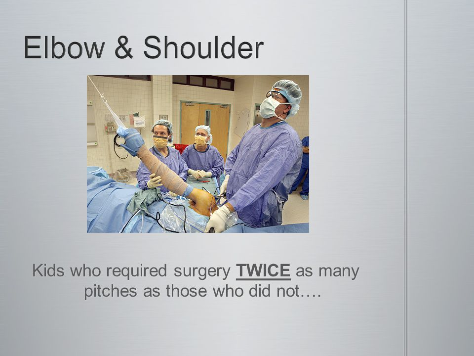 Kids who required surgery TWICE as many pitches as those who did not….