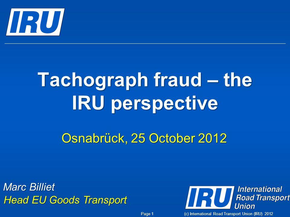 Review of the Tachograph Regulation (3) The IRU opposes: The IRU opposes: Extension of the scope of vehicles above 2.8 tonnes.Extension of the scope of vehicles above 2.8 tonnes.