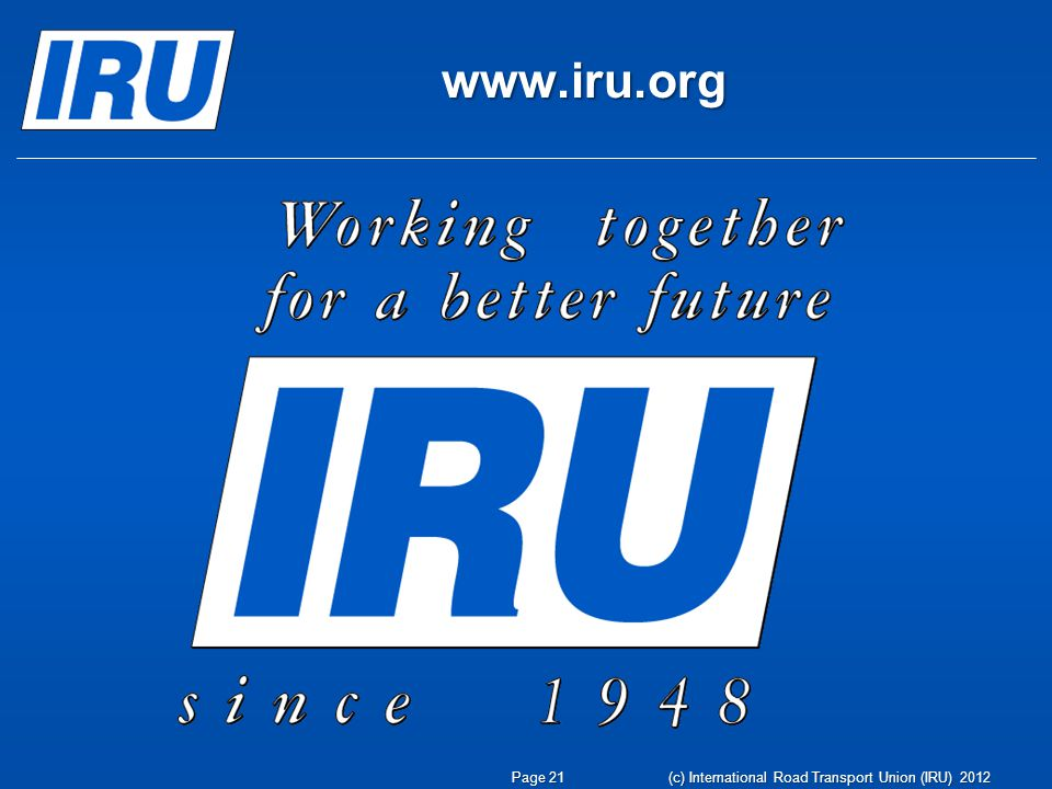 www.iru.org (c) International Road Transport Union (IRU) 2012 Page 21