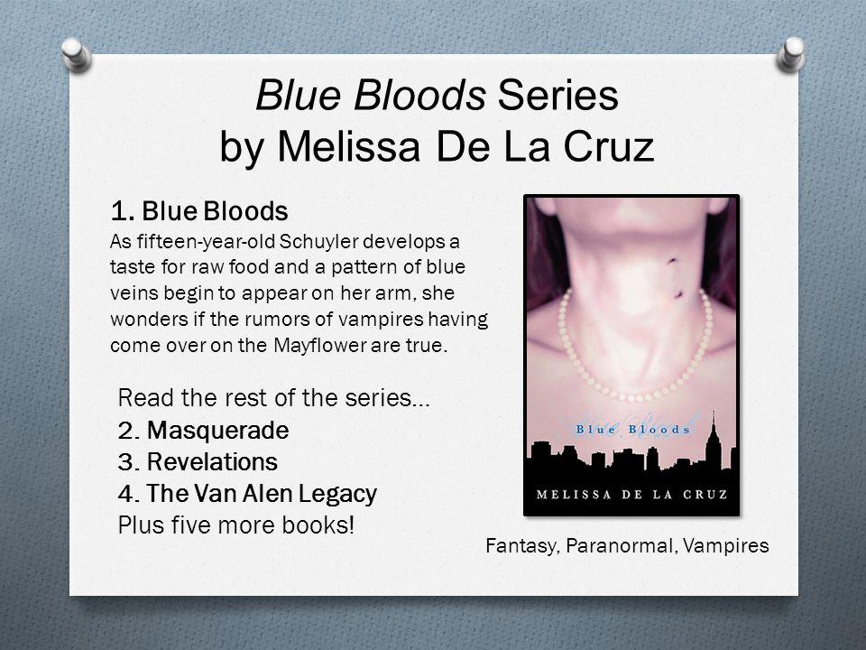 Blue Bloods Series by Melissa De La Cruz Read the rest of the series… 2.