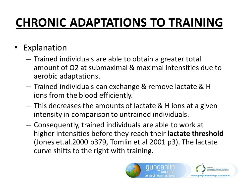CHRONIC ADAPTATIONS TO TRAINING Explanation – Trained individuals are able to obtain a greater total amount of O2 at submaximal & maximal intensities