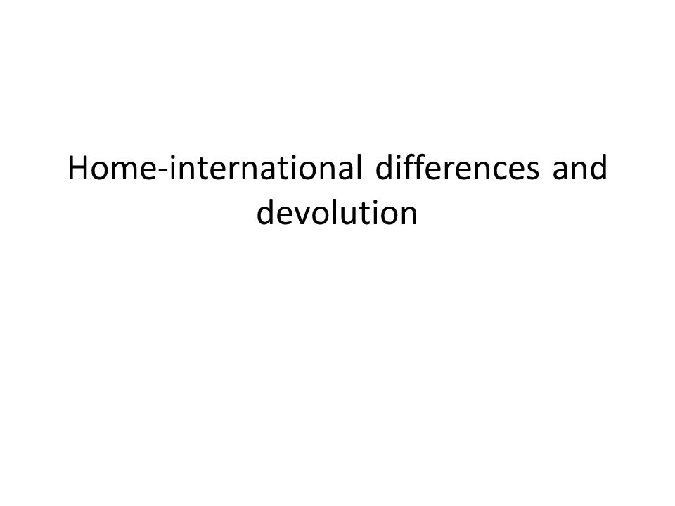 Home-international differences and devolution