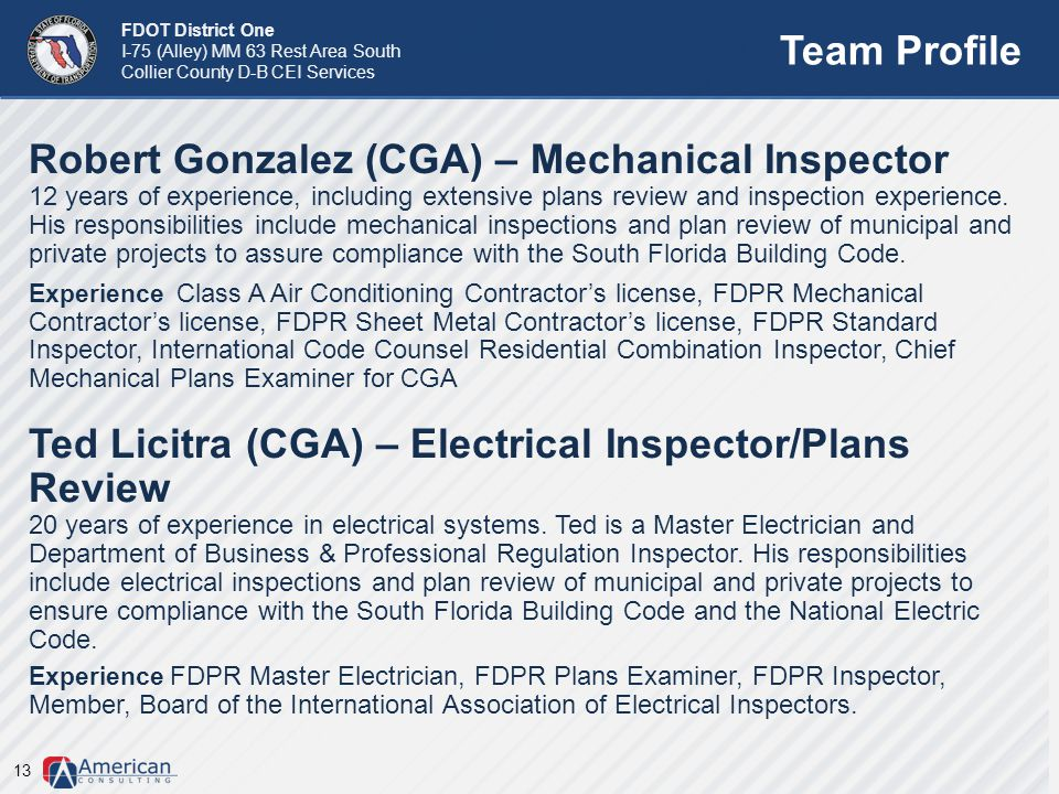 FDOT District One I-75 (Alley) MM 63 Rest Area South Collier County D-B CEI Services Team Profile 13 Robert Gonzalez (CGA) – Mechanical Inspector 12 y
