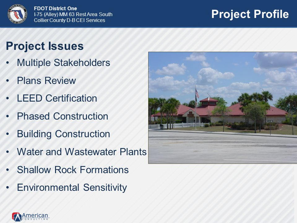 FDOT District One I-75 (Alley) MM 63 Rest Area South Collier County D-B CEI Services Project Profile Project Issues Multiple Stakeholders Plans Review