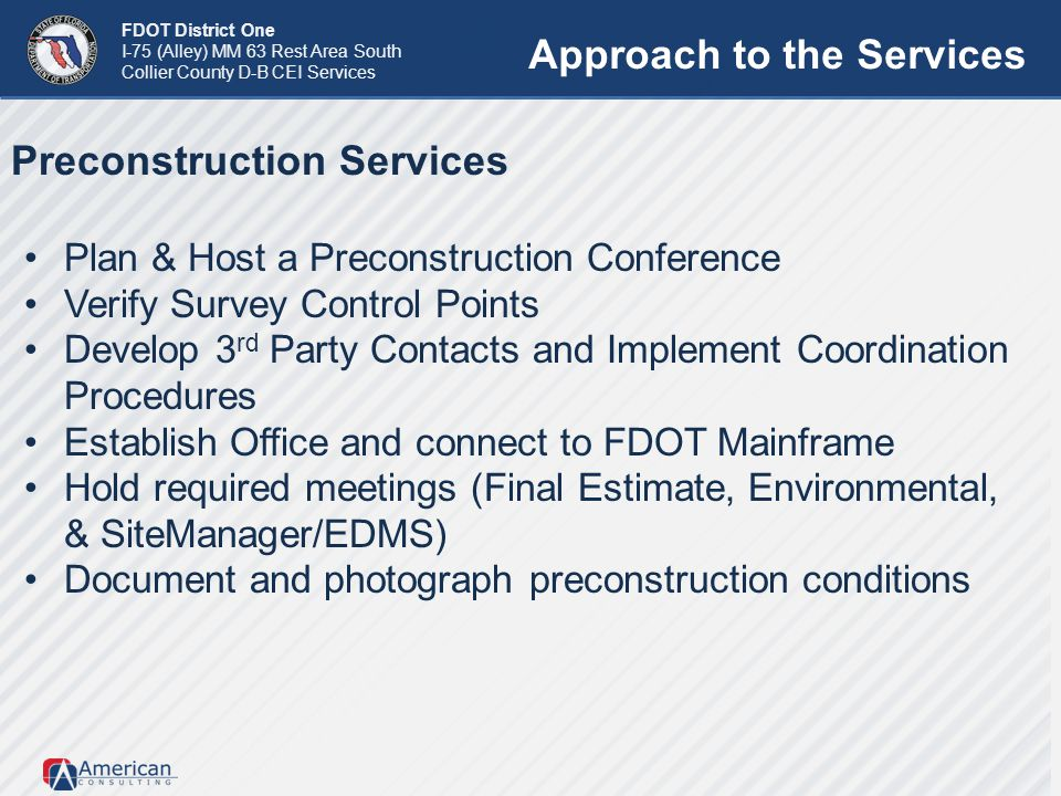 FDOT District One I-75 (Alley) MM 63 Rest Area South Collier County D-B CEI Services Preconstruction Services Plan & Host a Preconstruction Conference