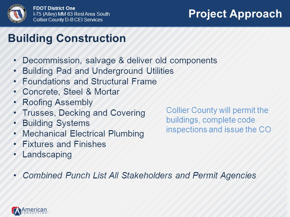 FDOT District One I-75 (Alley) MM 63 Rest Area South Collier County D-B CEI Services Project Approach Building Construction Decommission, salvage & de
