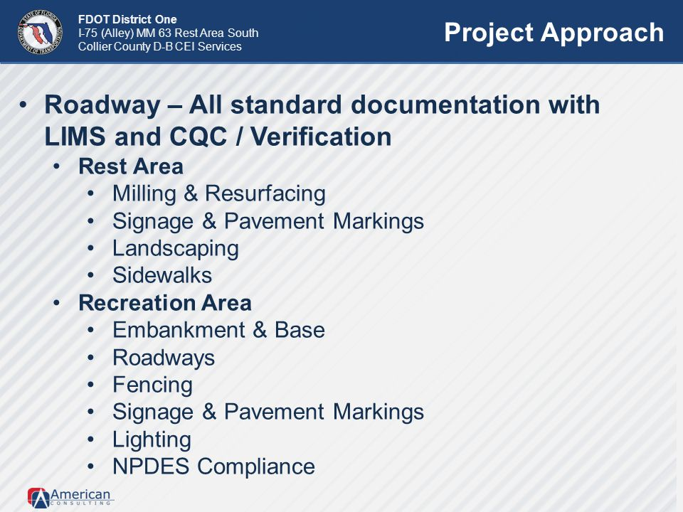 FDOT District One I-75 (Alley) MM 63 Rest Area South Collier County D-B CEI Services Project Approach Roadway – All standard documentation with LIMS a