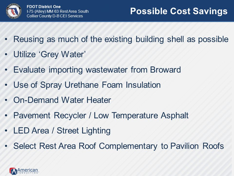 FDOT District One I-75 (Alley) MM 63 Rest Area South Collier County D-B CEI Services Reusing as much of the existing building shell as possible Utiliz