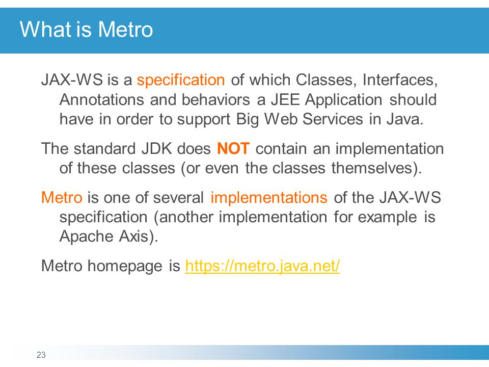 What is Metro JAX-WS is a specification of which Classes, Interfaces, Annotations and behaviors a JEE Application should have in order to support Big