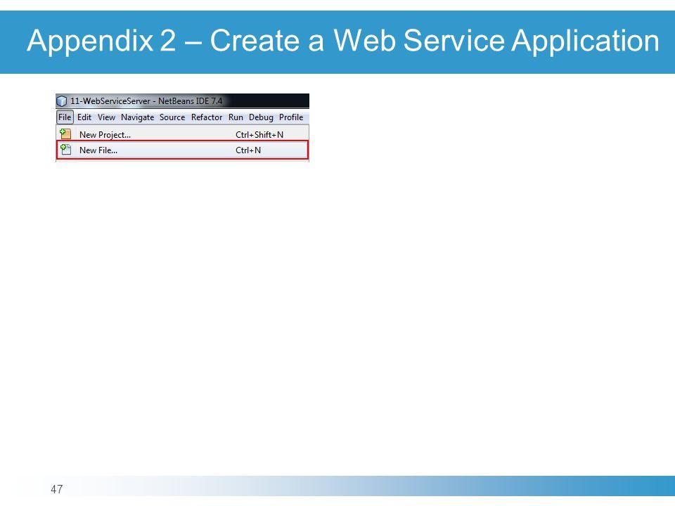 Appendix 2 – Create a Web Service Application 47
