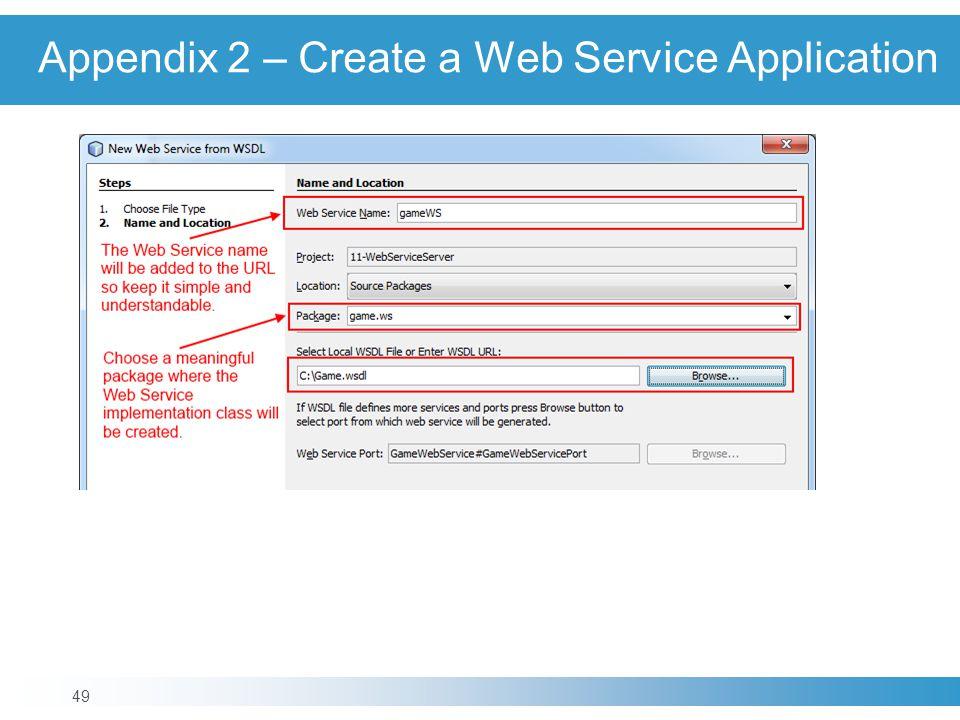 Appendix 2 – Create a Web Service Application 49
