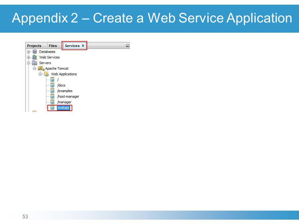 Appendix 2 – Create a Web Service Application 53