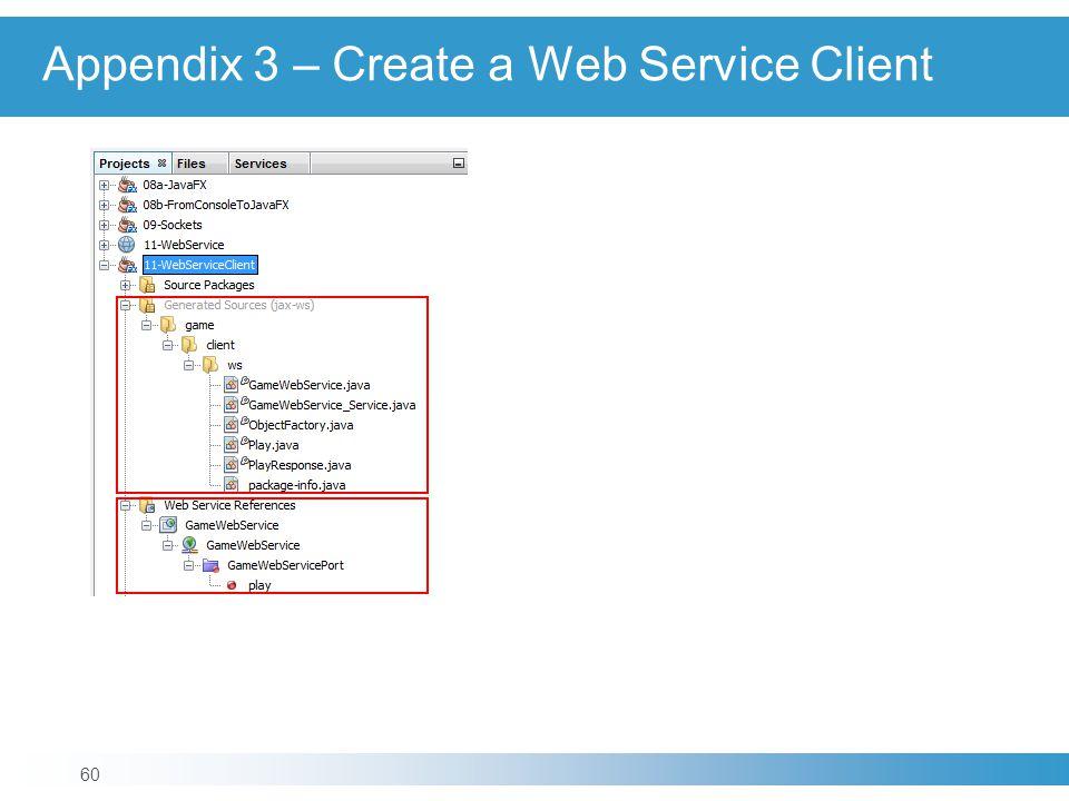 Appendix 3 – Create a Web Service Client 60
